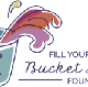 Fill Your Bucket List Foundation