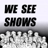 We See Shows