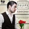 Tulips: The Play