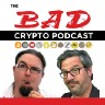 Bad Crypto Podcast