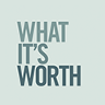 What It's Worth