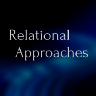 Relational Approaches