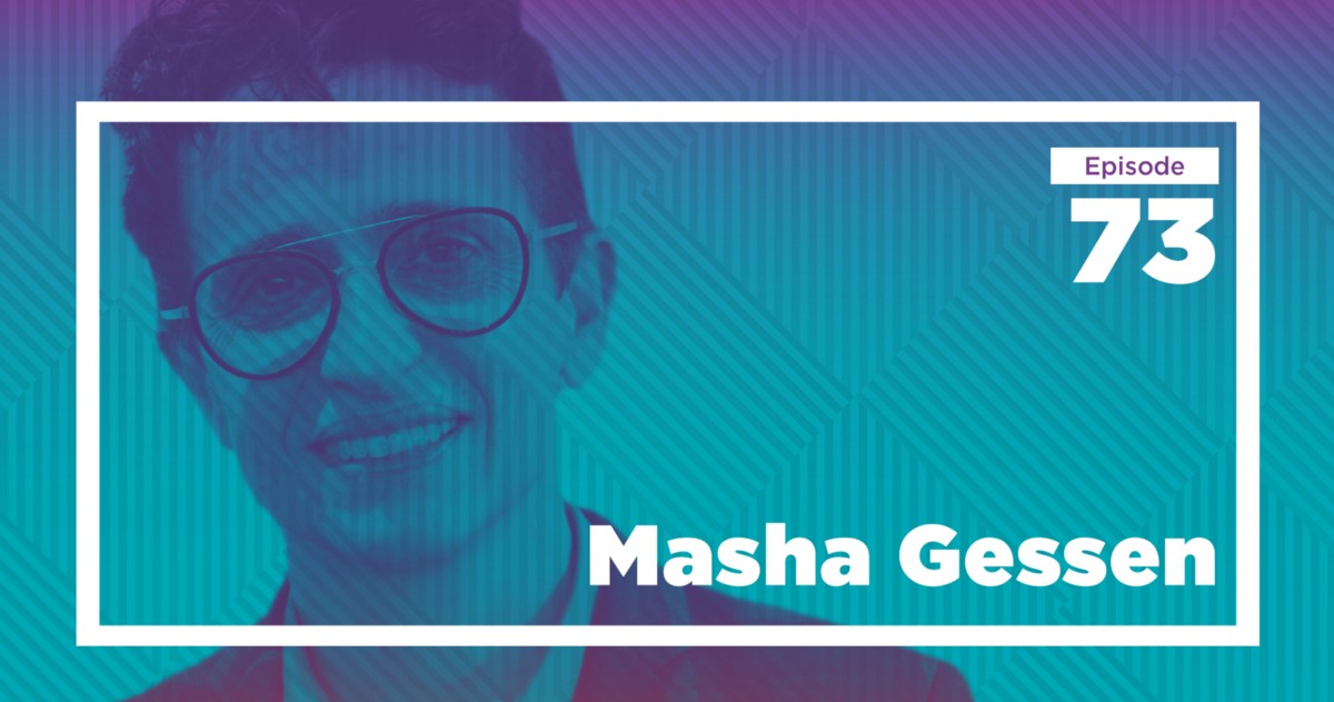 Masha Gessen On The Ins And Outs Of Russia Ep 73 Live