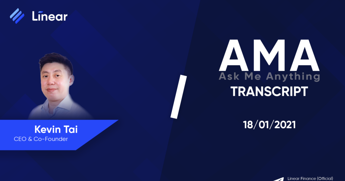 Linear.Finance AMA with CEO & Co-Founder Kevin Tai transcript