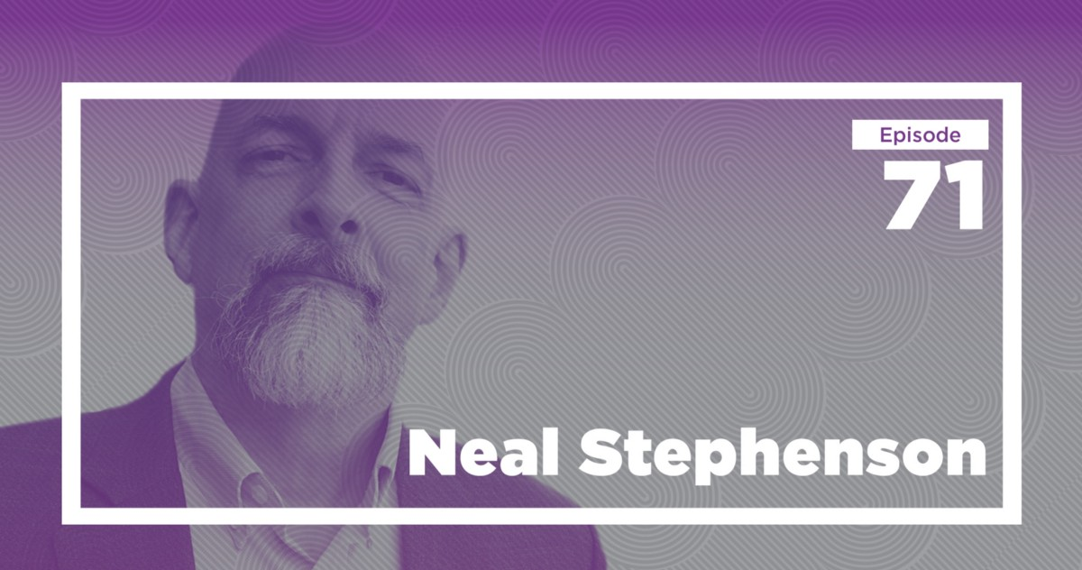 Neal Stephenson on Depictions of Reality (Ep  71) - Conversations