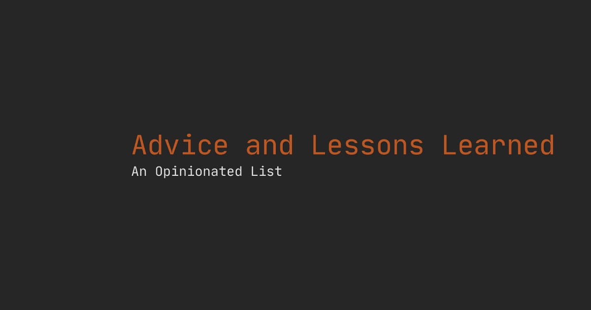 32 Opinionated Advice and Lessons Learned in Software Development