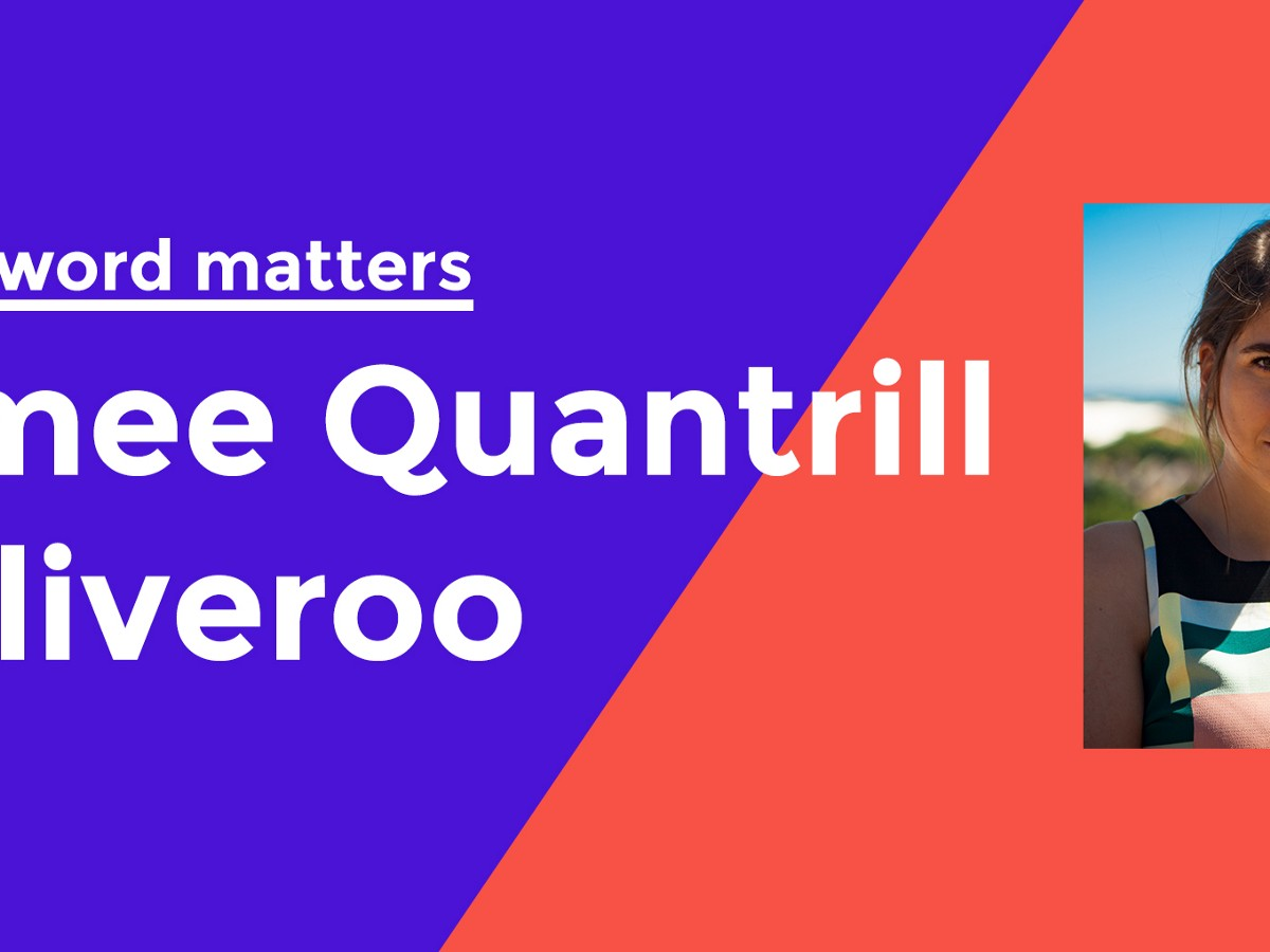 Aimee Quantrill, Deliveroo - every word matters - Medium
