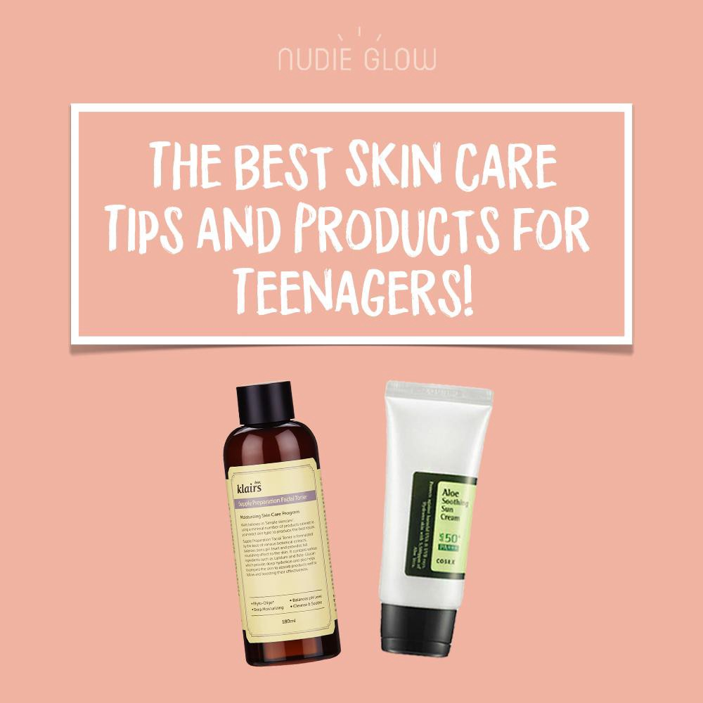 Skin Care for Teens: What Products to Use and the Best Tips To