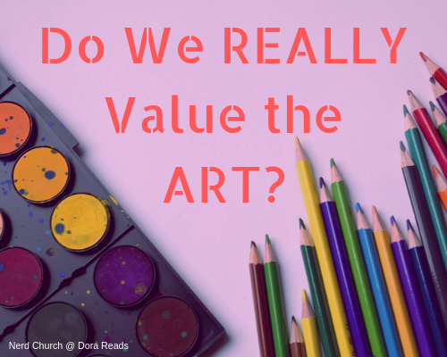 'Do We REALLY Value the ART?' with a paintbox and coloured pencils