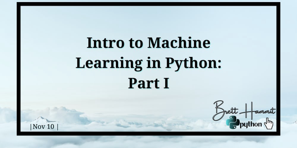 Intro to Machine Learning in Python: Part I