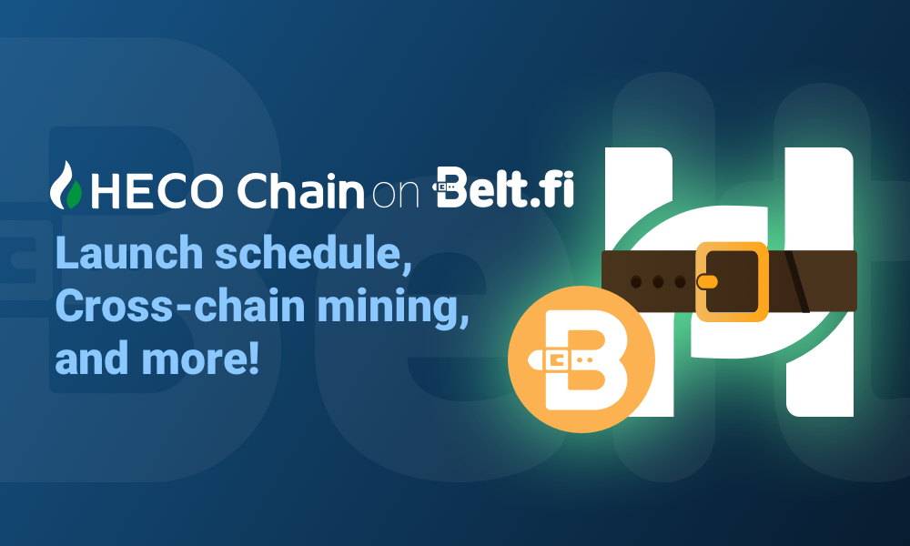 HECO on Belt Finance: Launch schedule, Cross-chain mining, and more!