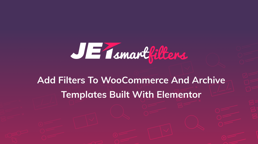 JetSmartFilters  An Easy Way to Add Filters to WooCommerce