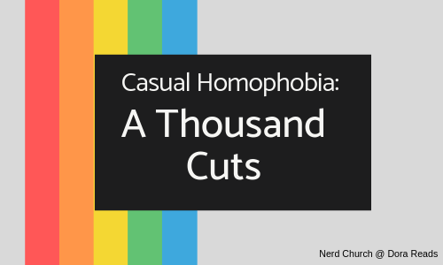 'Casual Homophobia: A Thousand Cuts' with rainbow stripes down the left-hand side