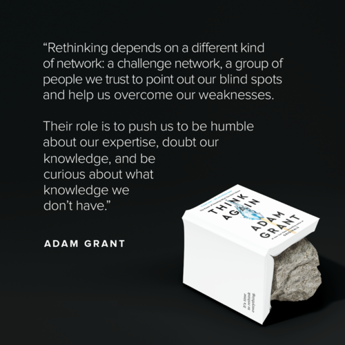 Quote from Adam Grant's book Think Again.