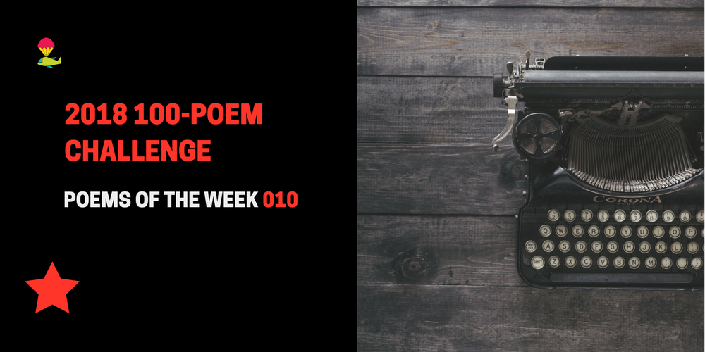 Poems Of The Week 010 Begin And End Your Poem With The Word