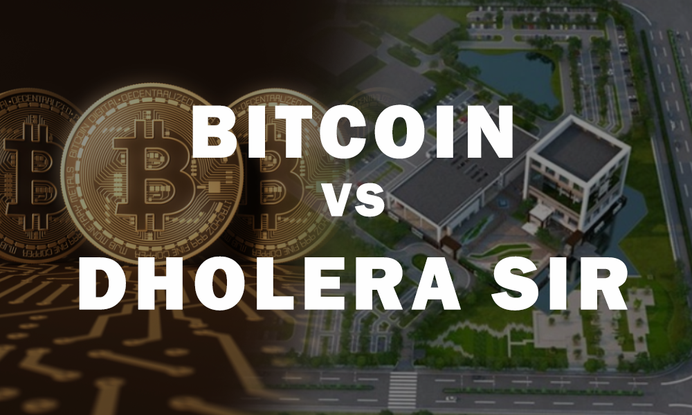 Where to invest: Greenfield Dholera SIR or Bitcoin?