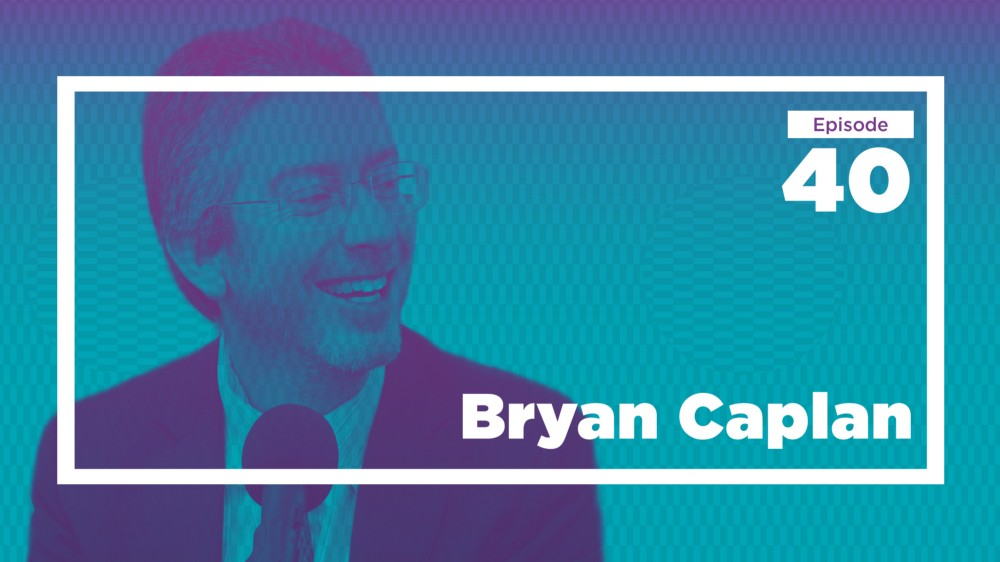 Economics Culture And Distance Conspire >> Bryan Caplan On Learning Across Disciplines Ep 40 Live At Mason
