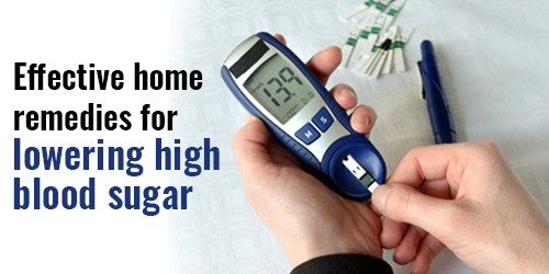 Learn About Effective Remedies For Lowering High Blood Sugar