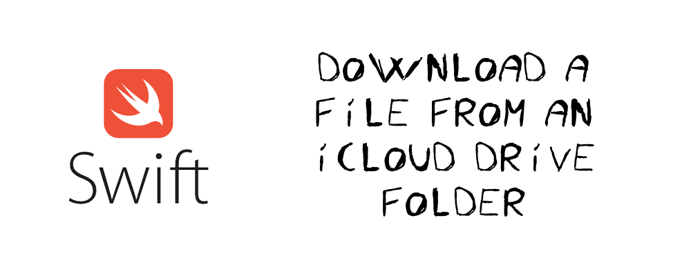Download a file from Icloud — Swift 4 - Romain Penchenat