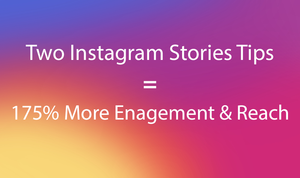 Instagram Stories Tips (2019): How To Increase Your