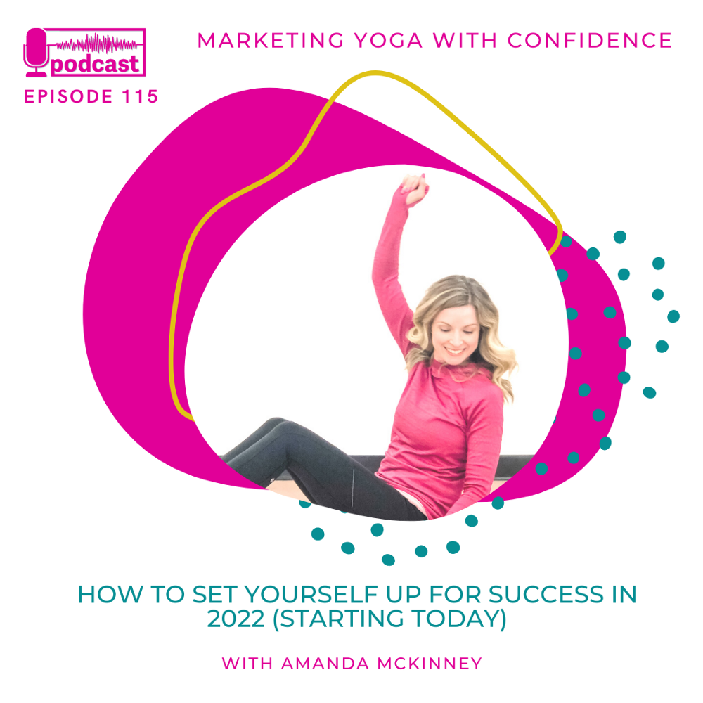 How To Set Yourself (And Your Business) Up For Success In 2022—Starting Today!