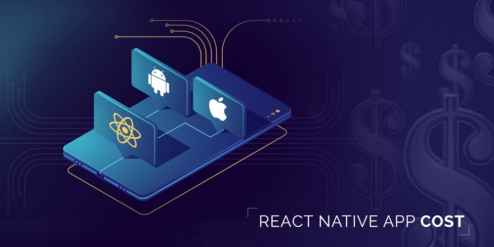 How Much Does It Cost to Develop a React Native Mobile App?