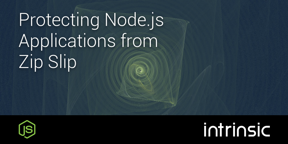 Protecting Node js Applications from Zip Slip - intrinsic