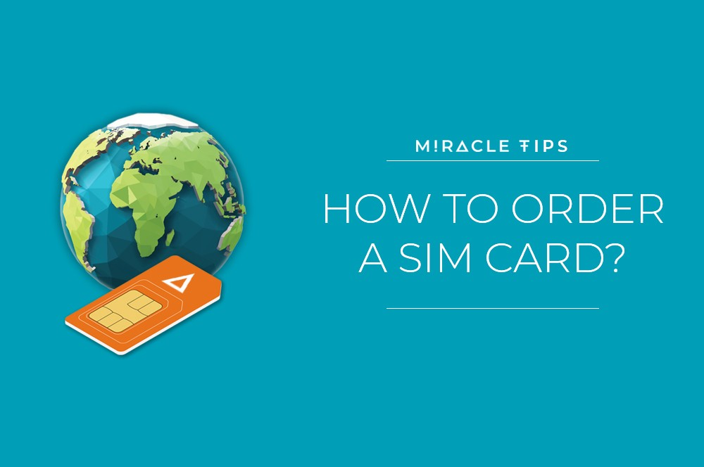 Miracle Tips: How to Order a SIM Card? - Miracle Tele - Medium