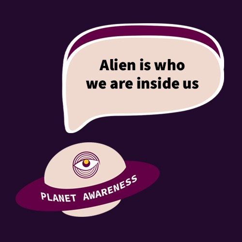 Alien is who we are inside us