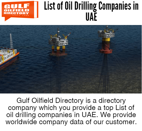 Get the best list of oil drilling companies in UAE - oil and gas