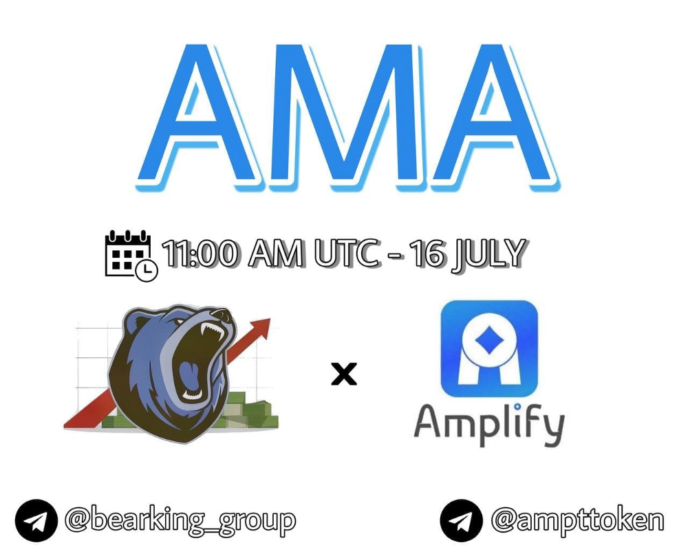 July 16th—AMA with Amplify—Telegram @bearking_group