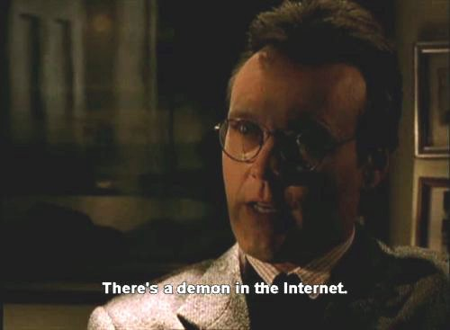 """""""There's a demon in the internet""""—Giles from Buffy explains the dilemma."""