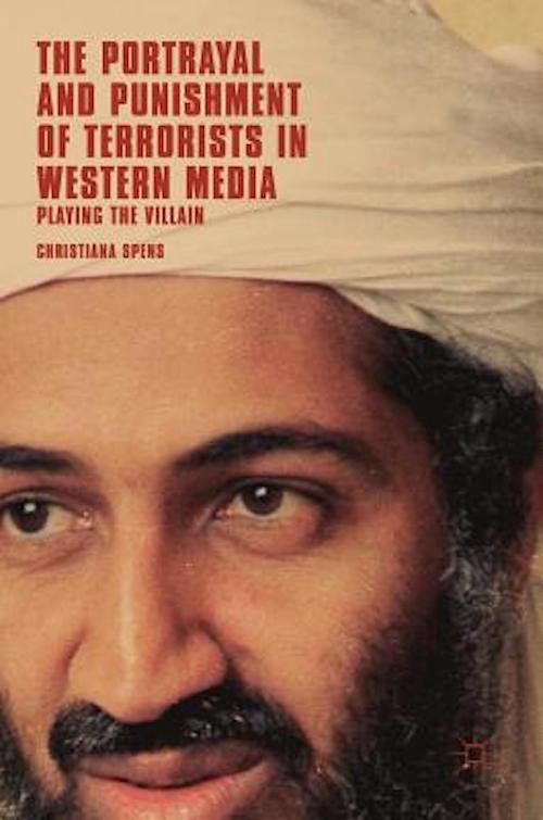 Book cover: 'The Portrayal and Punishment of Terrorists in Western Media' by Christiana Spens