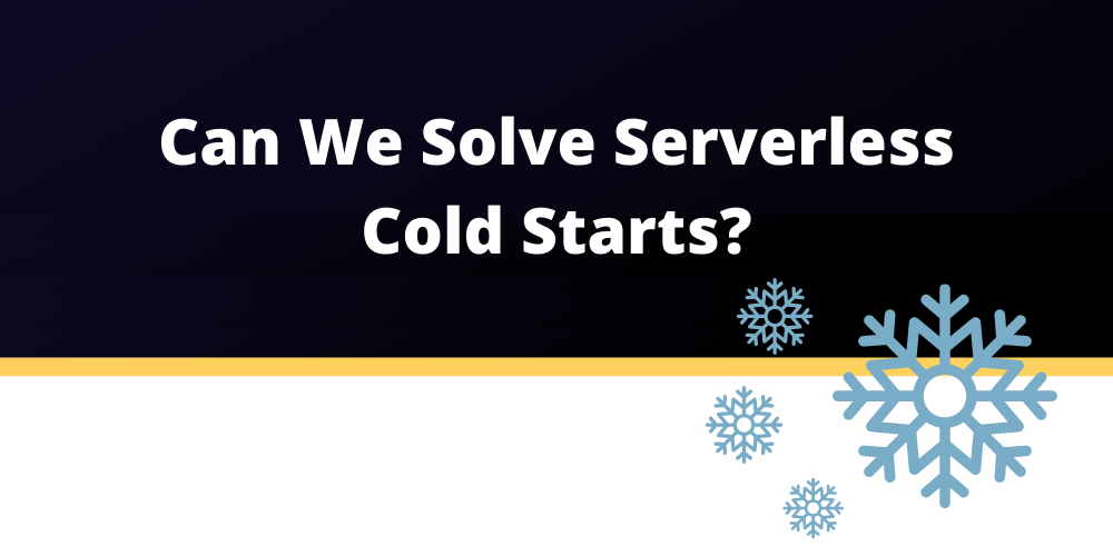 """As everything good in life, serverless also comes with its downsides. One of them is the infamous """"cold start"""". In this article, we'll cover wha"""