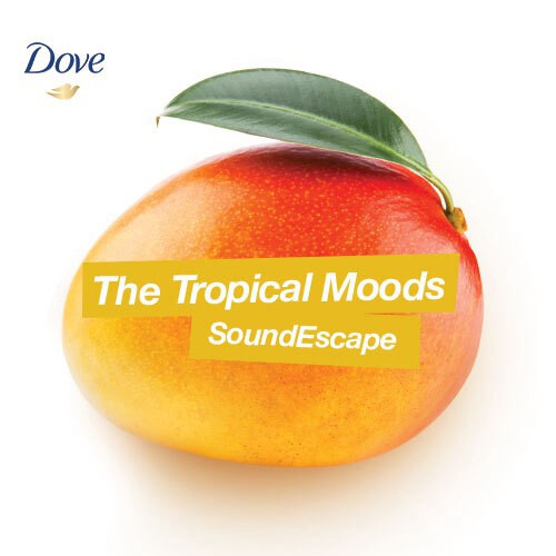 Dove: The Tropical Moods SoundEscape
