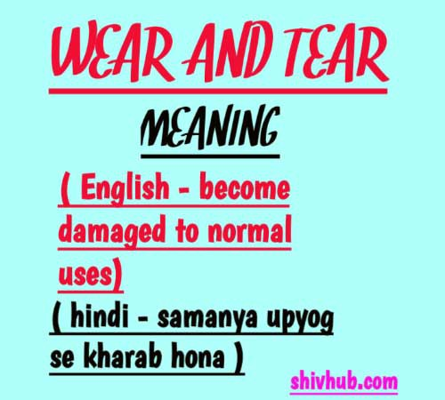 wear and tear meaning in Hindi and Sentences