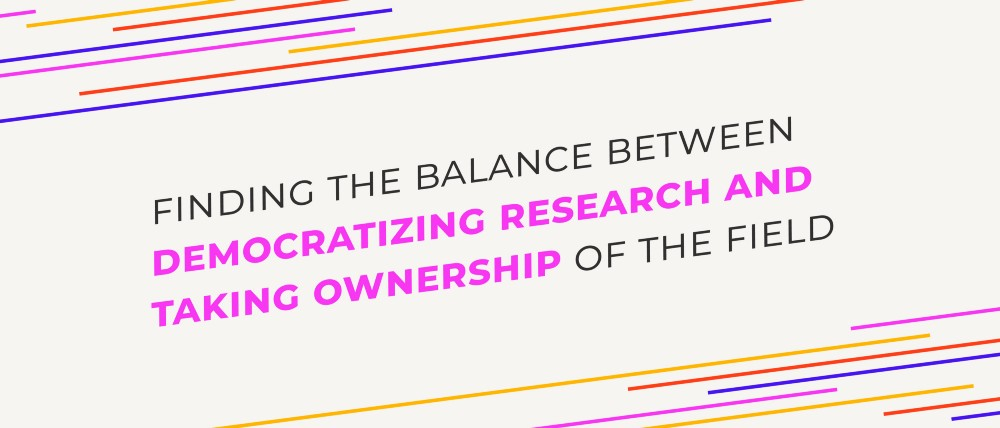 Finding the Balance between Democratizing Research and Taking Ownership of the Field