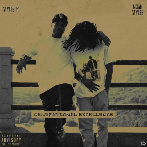 DOWNLOAD MP3: Styles P & Noah Styles — Generational Excellence Full