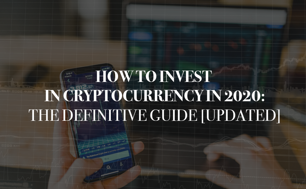 Best Cryptocurrency Exchange 2020.How To Invest In Cryptocurrency In 2020 The Definitive