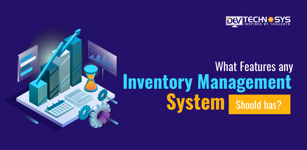 What Features Any Inventory Management System Should Have By Tarun Medium
