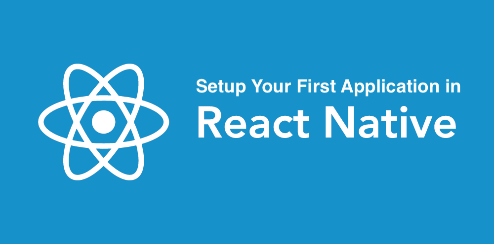 React Native How To Setup Your First App By Aman Mittal Level Up Coding
