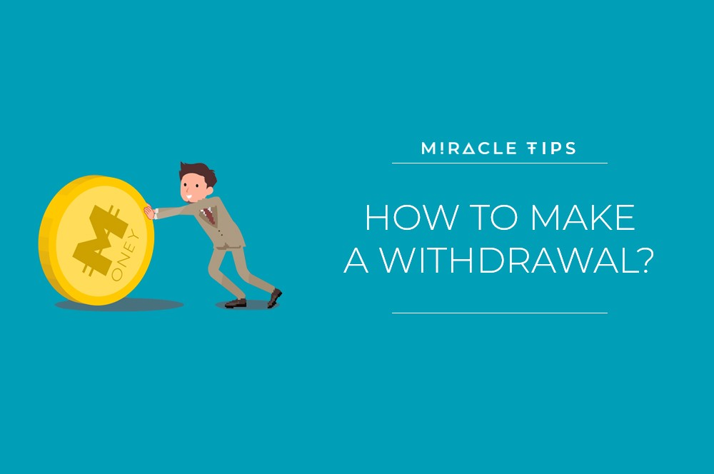 Miracle Tips How To Make A Withdrawal Miracle Tele Medium
