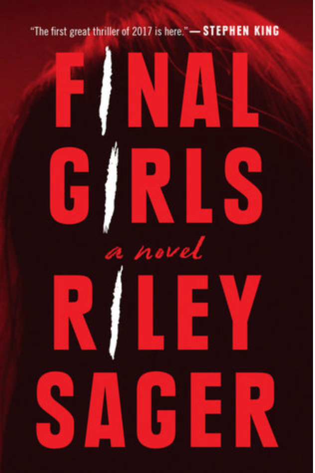 Final Girls by Riley Sager. Published 2017