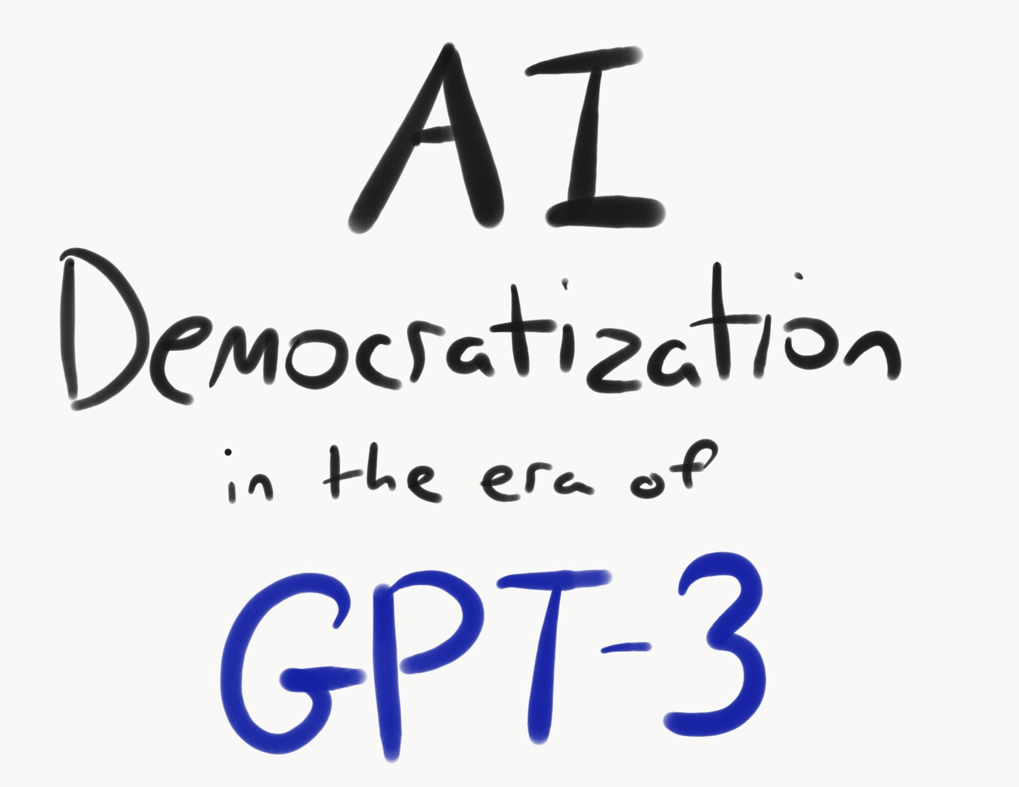 AI Democratization in the Era of GPT-3