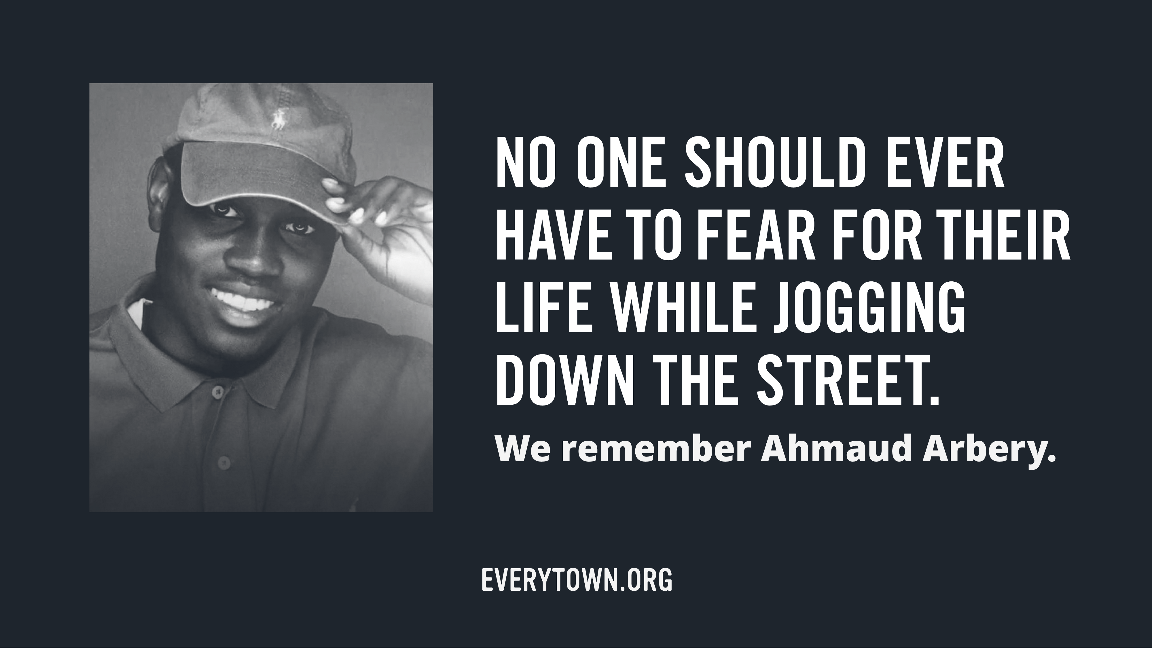 """Photo of Ahmaud Arbery with the text, """"No one should ever have to fear for their life while jogging down the street."""""""