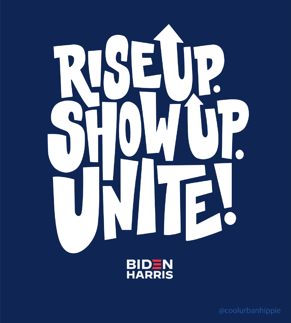 Lettering art of the phrase 'Rise up. Show up. Unite!' by Eso Tolson