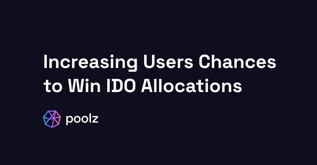 Poolz Announces Four New Updates that will Amplify Your Chances to Win IDO Allocations