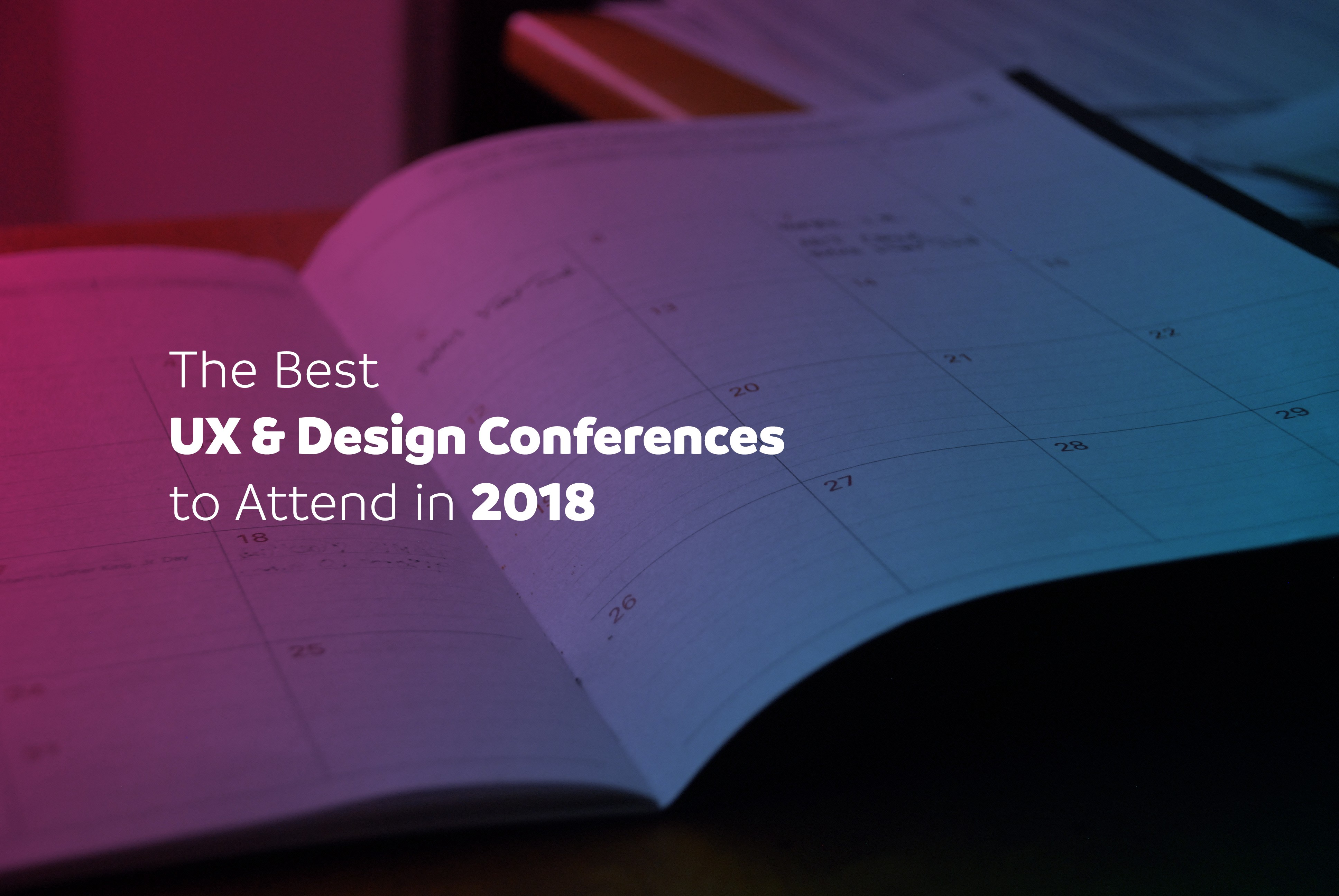 The Best UX & Design Conferences to Attend in 2018 - UX