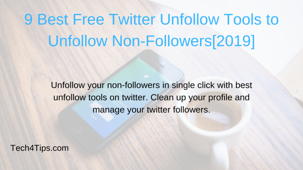 9 Best Free Twitter Unfollow Tools to Unfollow Non-Followers
