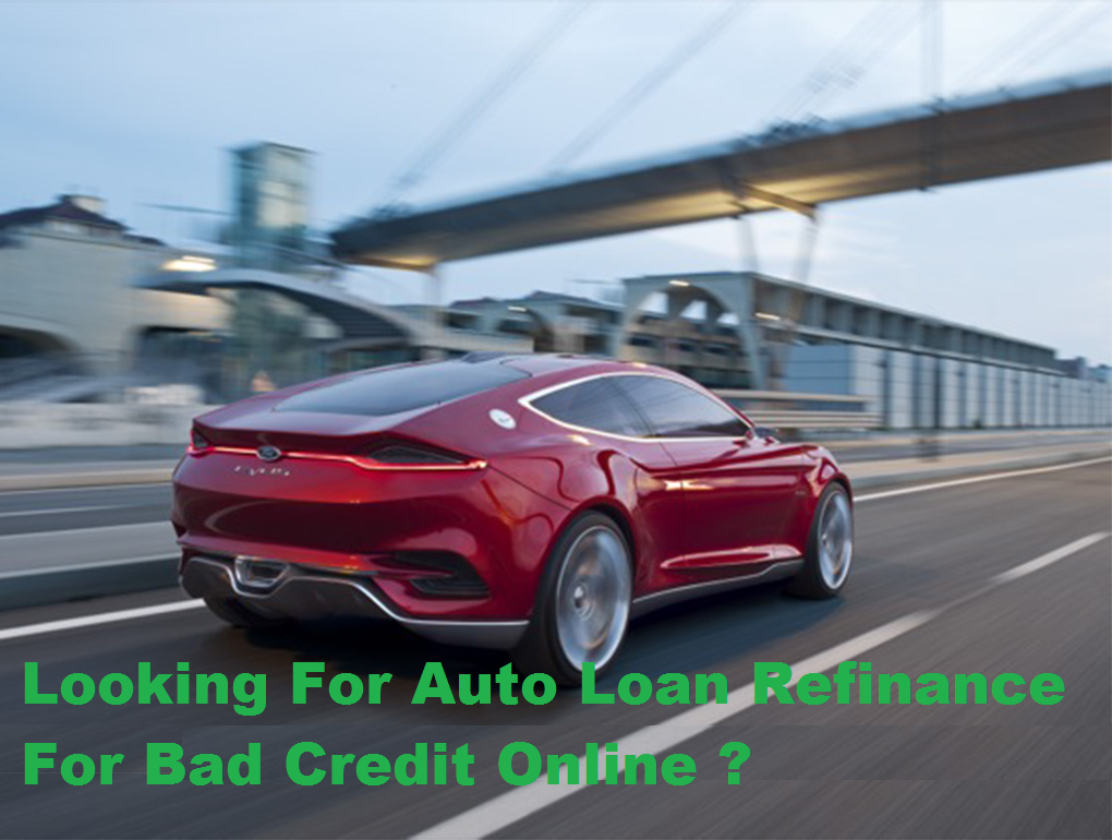 Bad Credit Auto Refinance >> Ways To Avail Refinancing And Making It The Right Choice
